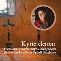 """Premiera pieśni """"Kyrie eleison"""""""